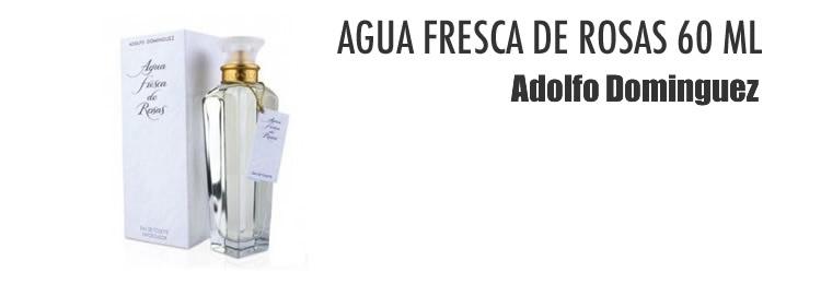 ADOLFO DOMINGUEZ AGUA FRESCA ROSAS EAU DE TOILETTE 60ML VAPO.